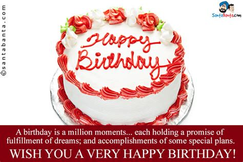 Wish You Happy Birthday Sms A Birthday Is A Million Moments Each Holding A Promise