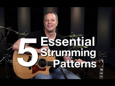 strumming pattern youtube 5 essential strumming patterns beginner guitar lessons