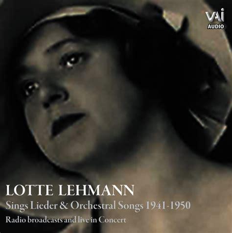 song lotte lotte lehmann sings lieder orchestral songs 1941 1950