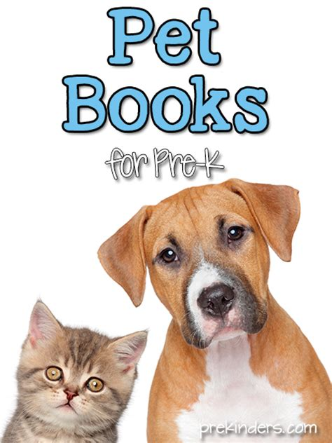 picture books about pets books about pets for prekinders