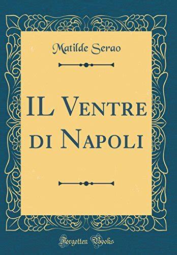 libro han dislande classic reprint il ventre di napoli classic reprint leglibreria libreria online