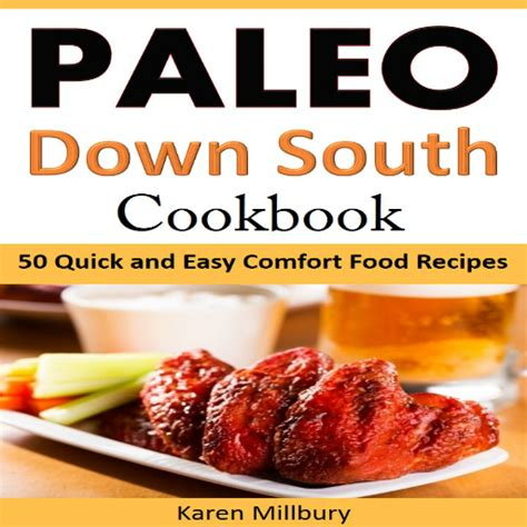 quick easy comfort food recipes com paleo down south cookbook 50 quick and easy