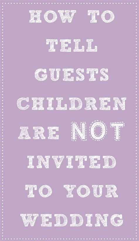 Wedding Gift Etiquette When Not Invited by How To Tell Guests Children Aren T Invited To Your Wedding