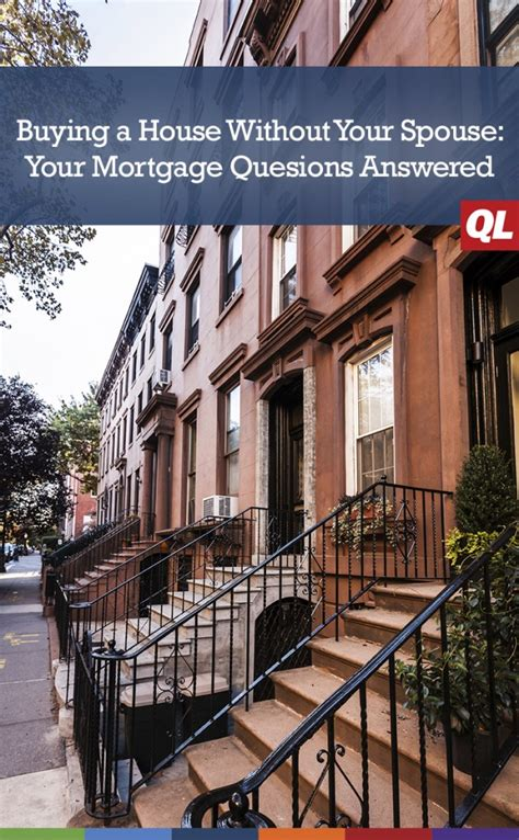 buying a house without mortgage buying a house without your spouse your mortgage questions answered zing blog by
