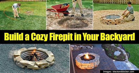building a firepit in backyard tutorial on building a cozy backyard pit