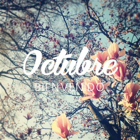 imagenes de octubre con frases im 225 genes lindas y bellas frases para darle la bienvenida a