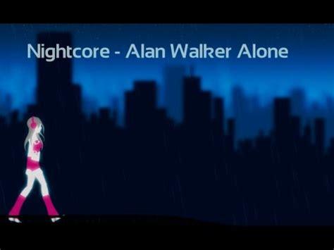 alan walker youtube nightcore alan walker alone youtube