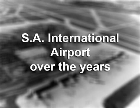 a look back at the a look back at the san antonio international airport