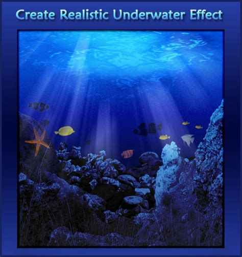 underwater tutorial photoshop cs5 learn how to create a realistic underwater effect in