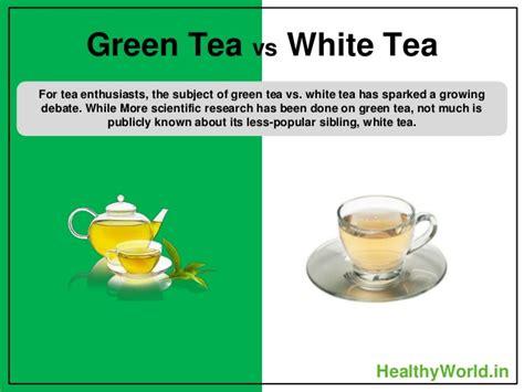 Teh White Tea green tea vs white tea