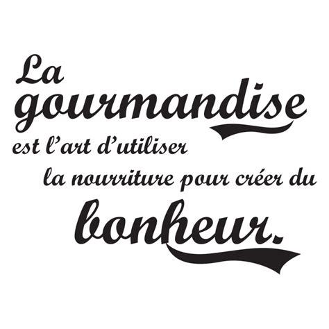 phrase cuisine stickers original citation sur gourmandise et bonheur pour