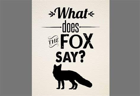 printable lyrics what does the fox say what does the fox say printable typography quote