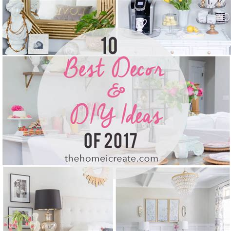 the 10 best home decor diy ideas of 2017 the home i create