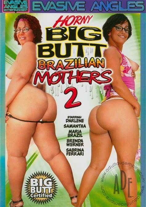 Horny Big Butt Brazilian Mothers 2 2007 Videos On Demand