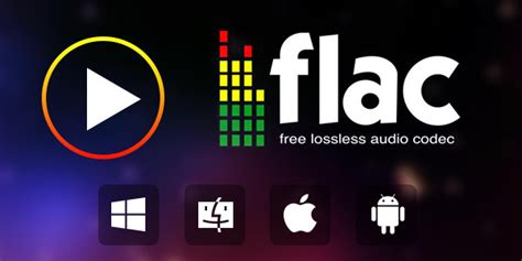 Can Android Play Flac by Best Flac Player Play Flac On Windows Mac Ios Android