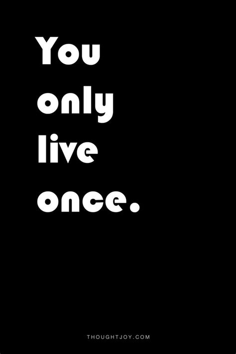 live once 18 best images about yolo quotes on pinterest quotes