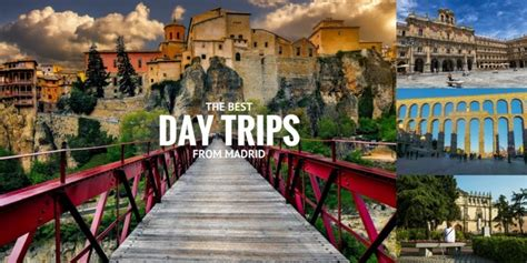 day trips day trips from madrid 10 best destinations for 2017