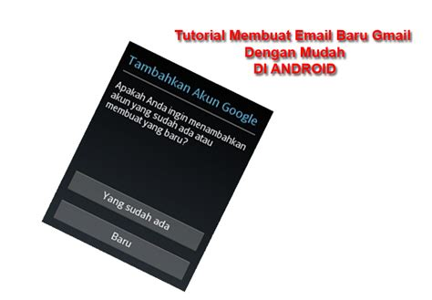 cara membuat email gmail baru di android tutorial cara mudah membuat email gmail baru di android