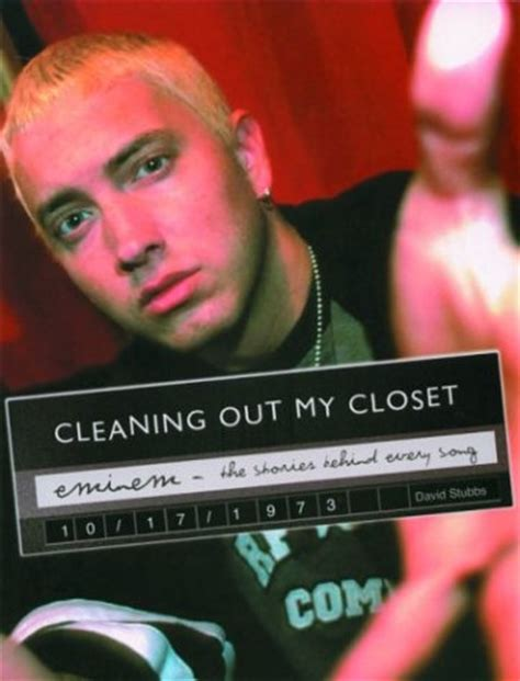 Eminem Coming Out The Closet by Cleaning Out Closet Quotes Quotesgram