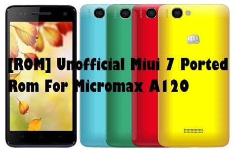 themes for micromax a120 rom unofficial miui 7 ported rom for micromax a120