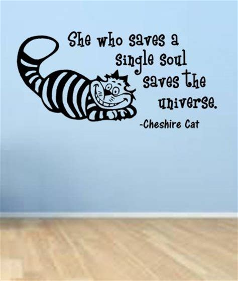 tattoo cat quotes cheshire cat quote she who saves a single soul saves the