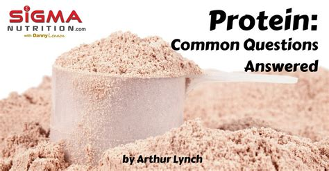 protein questions protein common questions answered sigma nutrition