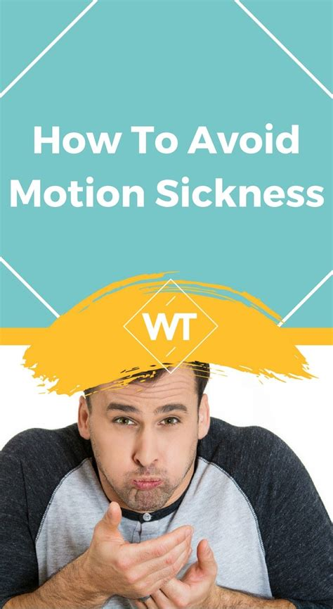 Ways To Prevent Motion Sickness by How To Avoid Motion Sickness
