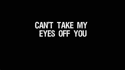 my can t can t take my you frankie valli lyrics