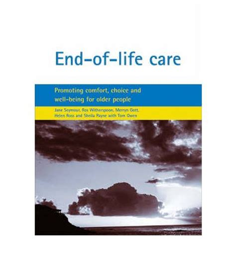 end of life comfort care end of life care promoting comfort choice and well being