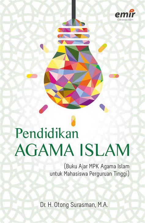Pendidikan Agama Islam Di Perguruan Tinggi pendidikan agama islam emir