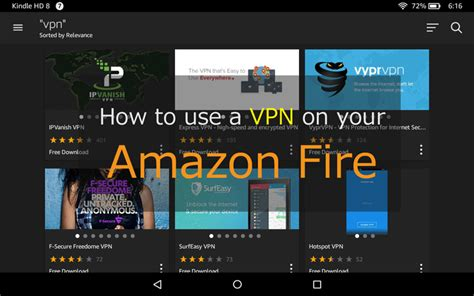 kindle tutorial online yes you can use a vpn on your amazon fire tablet here s