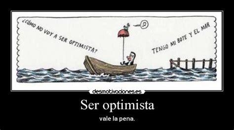 imagenes ser optimista ser optimista desmotivaciones