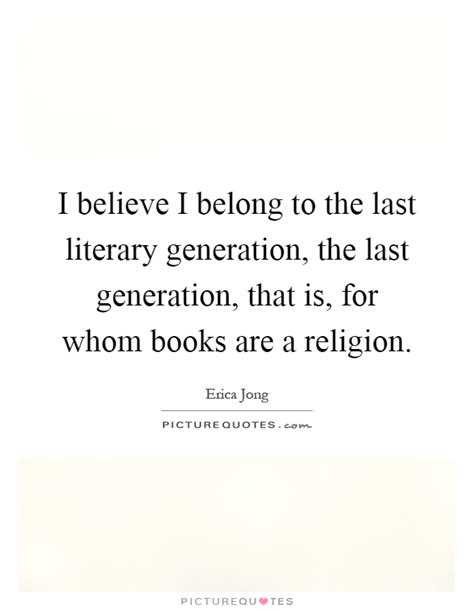 moon a generation last novel book one books i believe i belong to the last literary generation the
