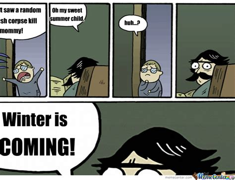 Winter Is Coming Meme - winter is coming by warfacealex meme center