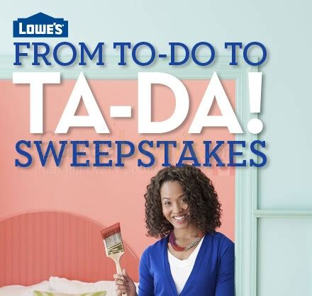 Ta Sweepstakes - lowe s from to do to ta da sweepstakes