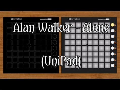 alan walker unipad alan walker alone for unipad tutorial loseart youtube
