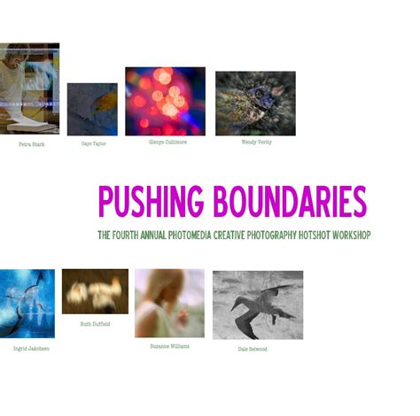 push boundaries pushing boundaries by photomedia workshop 2016 arts