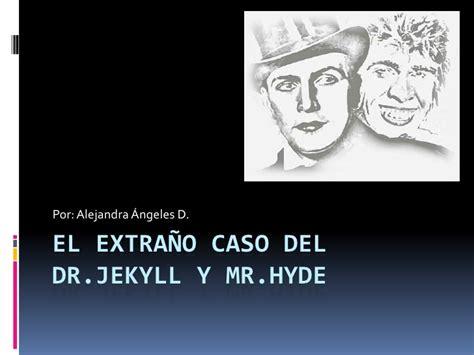 el extrao caso del el extra 241 o caso del dr jekyll y mr hyde