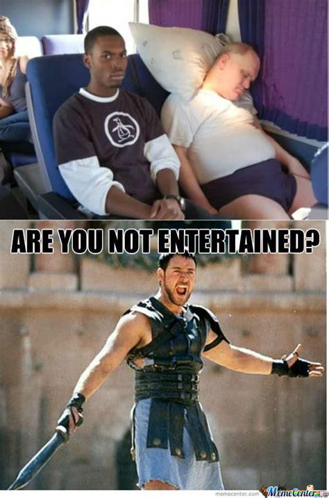 are you not entertained are you not entertained by dj magic meme center