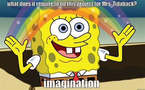 Imagination Meme - spongebob imagination quickmeme