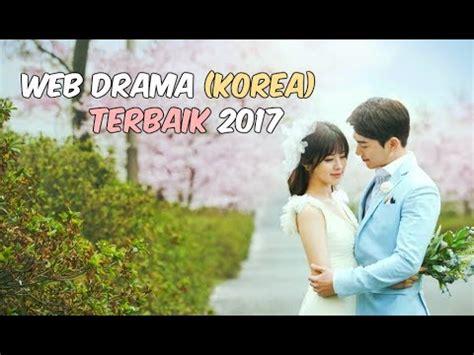 film korea 2017 terbaik 6 web drama korea terbaik 2017 wajib nonton korean drama
