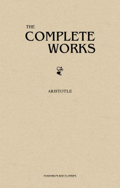 libro complete works of aristotle complete works of aristotle by aristotle nook book