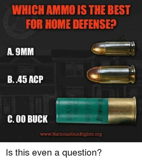 which ammo is the best for home defense a 9mm b 45 acp c
