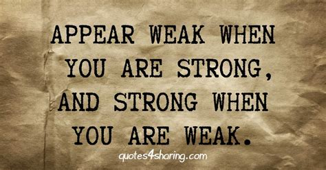 you are strong quotes appear weak when you are strong and strong when you are