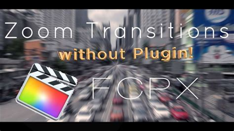 final cut pro zoom transition zoom transitions without plugin in final cut pro x youtube