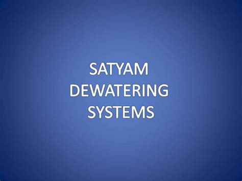 Systems In Business Mba Madras by Dewatering Equipment By Satyam Dewatering Systems Chennai
