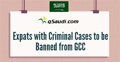 Countries You Cannot Visit With A Criminal Record Expats With Criminal Cases To Be Banned From Gcc Qsaudi