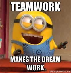 Teamwork Makes The Dreamwork Meme - teamwork makes the dream work dave le minion meme