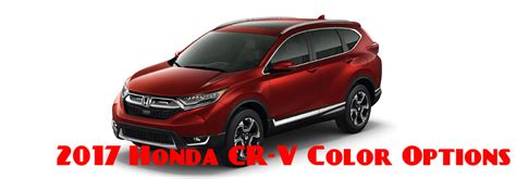 Paint Colors For Home Interior by 2017 Honda Cr V Exterior Colors And Interior Colors