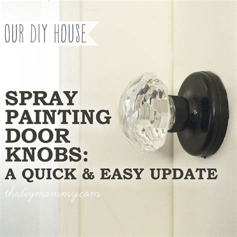 Spray Paint Door Knob by Spray Paint A Door Knob A Cheap Easy Update The Diy